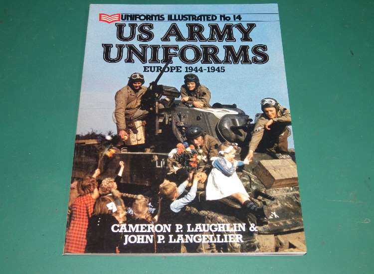AAP Uniforms Illustrated No14 - US Army Uniforms Europe 1944-45