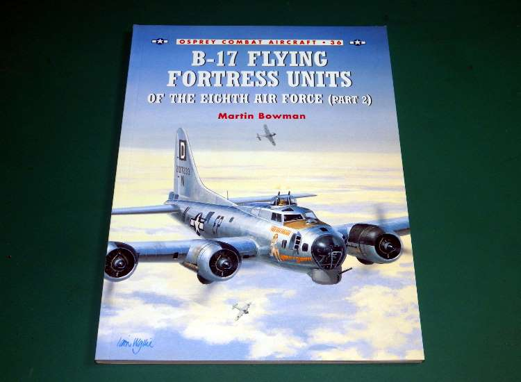 Combat Aircraft 36 - B-17 Flying Fortress Units of the Eighth Air Force Part 2