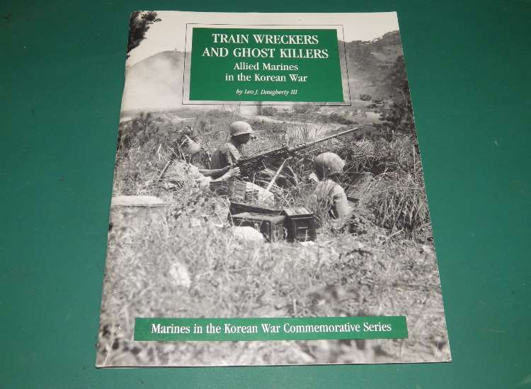 Books Train Wreckers and Ghost Killers: Allied Marines in the Korean War