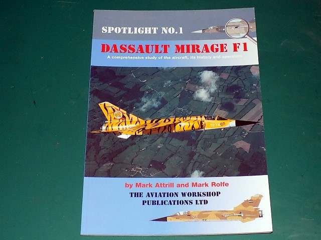 Aviation Workshop - -  Spotlight No 1 - Dassault Mirage F1 - Softback Profile Date: na