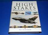 Pen and Sword - - High Stakes - Britains Air Arms in Action - 1945-1990 - Vic Flintham Date: 2009