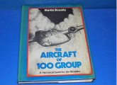 Books - - The Aircraft of 100 Grup - A Guide for the Modeller - Martin Streetly Date: 1983