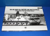 Peko - - WW2 Photobook No 9 - Su-85 and SU-100 On The Battlefield Date: 00's