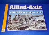 Ampersand - - Allied-Axis Photo Journal No 30  - Sfh 18 15cm Howitzer Date: 00's