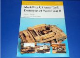 Osprey - - Modelling No 13 - Modelling US Army Tank Destroyers of WWII Date: 00's
