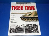 Books - - Weapons of War - The Tiger Tank Date: 00's