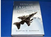Pen and Sword - - Sepecat Jaguar - Martin W Bowman Date: 00's