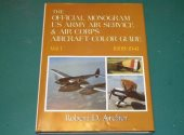 Monogram - - Offical US Army Air Service Aircraft Color Guide Vol 1 Date: 1995