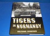 Pen and Sword - - Tigers in Normandy Date: 00's