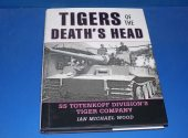Books - - Tigers of the Death's Head SS Totenkopf Date: 00's