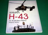 Schiffer - - Kaman H-43 Illustrated History Date: 1998