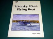 Books - - Sikorsky VS-44 Flying Boat Date: 1998