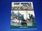 Books - - Ship Models from Kits: Basic and Advanced Techniques for Small Scales Date: 2012