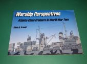 Warship Perspectives - - Atlanta Class Cruisers in WW2 Date: 1998